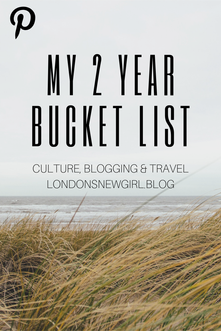 I've written a bucket list of what I want to achieve/do over the next two years! From travel to blogging with bits of culture thrown in!